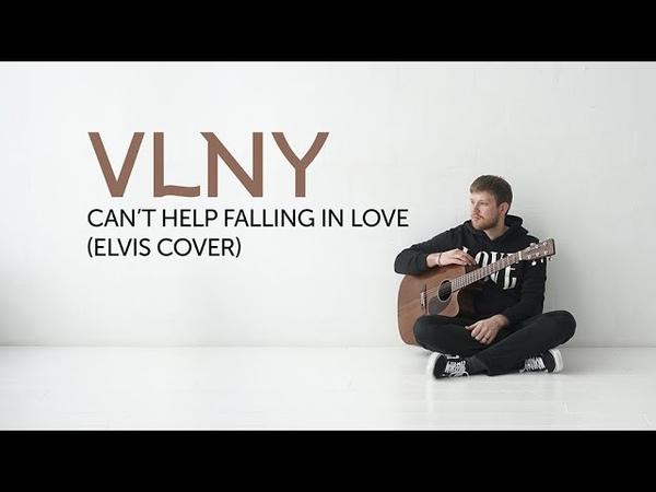 VLNY – Can't help falling in love (Elvis Cover)