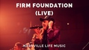 Firm Foundation Live