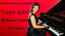 Cesur ve Güzel | Toygar Işıklı Ruhum Senin | piano music