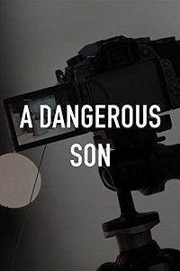 Опасный сын / A Dangerous Son (2018) смотреть онлайн