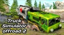 TRUCK SIMULATOR OFFROAD 2 - Gameplay