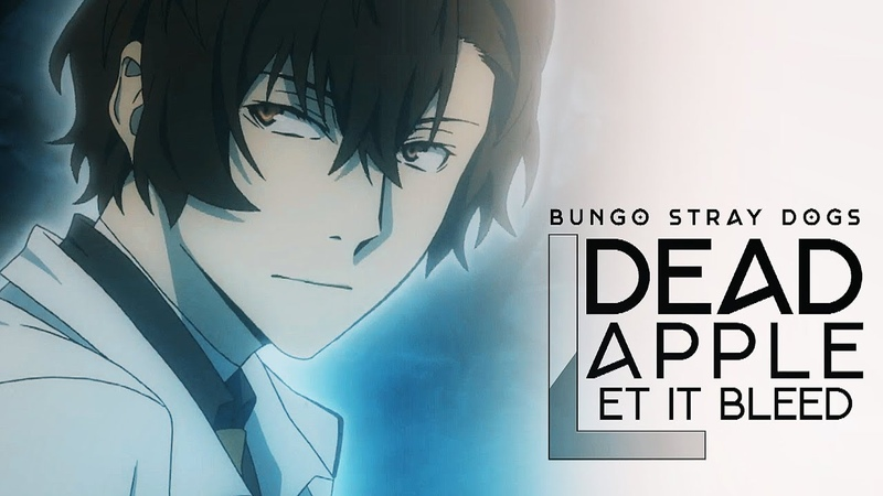 Bungo Stray Dogs | LET IT BLEED [SPOILERS]