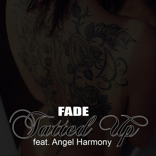 Fade альбом Tatted Up (feat. Angel Harmony)