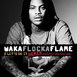 Waka Flocka Flame альбом O Let's Do It (feat. Diddy/Rick Ross/Gucci Mane)