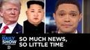 So Much News, So Little Time: Trump's Trip, Cohen's Testimony Ivanka's Interview   The Daily Show