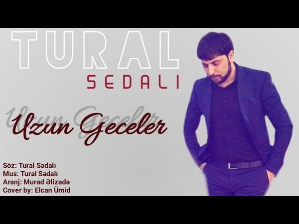 Tural Sedali - Uzun Geceler 2019