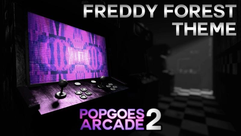POPGOES Arcade 2 Soundtrack Freddy Forest Theme