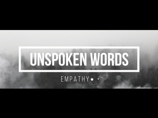 empathy● • - Unspoken Words