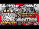 Majistrate ft Eksman Breakin Science Brighton August 2014
