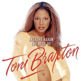 Toni Braxton альбом Breathe Again: The Best Of Toni Braxton