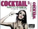Cocktail 5 Megamix Chwaster Mixx New Italo Disco Euro Dance