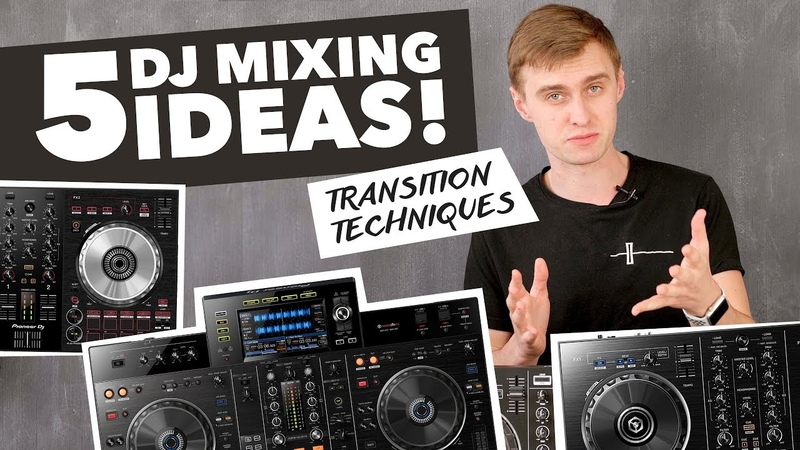 5 Mixing Ideas for DJs Transition Techniques