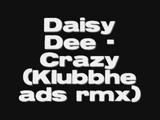 Daisy Dee - Crazy (Klubbheads rmx)
