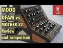 Moog DFAM vs Mother 32 Review and comparison Drummer From Another Mother