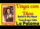 Freddy Fender 1 VAYA CON DIOS, La Paloma and Before the Next Teardrop falls