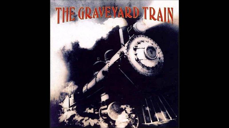 The Graveyard Train Full Self-Titled Album