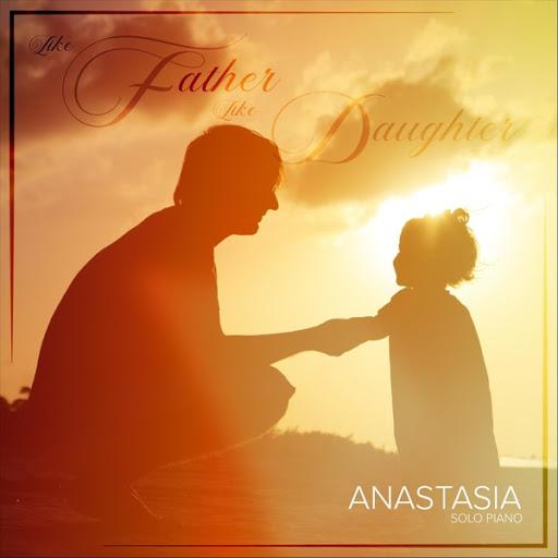 Анастасия альбом Like Father Like Daughter
