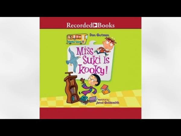 My Weird School 17 Miss Suki Is Kooky Audiobook | Dan Gutman