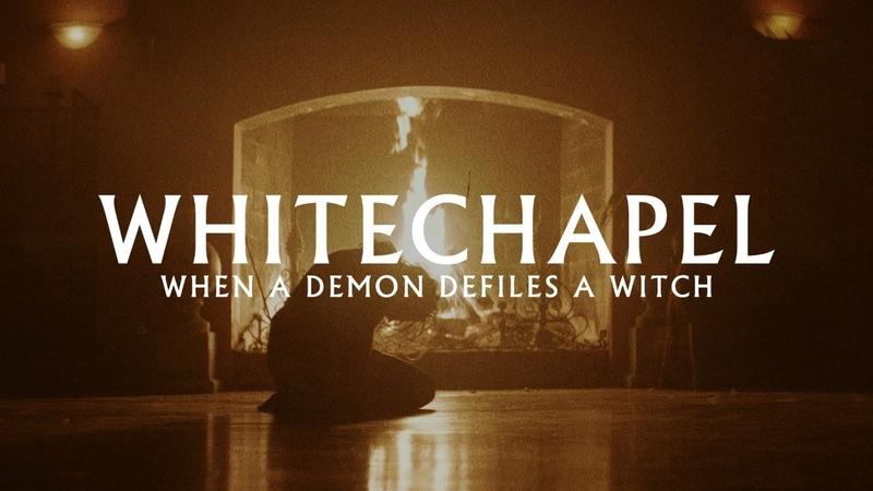 Whitechapel - When A Demon Defiles A Witch