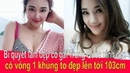 Bí quyết làm đẹp cô gái Trung Quốc xinh đẹp có vòng 1 to đẹp lên tới 103cm ❤ Việt Nam Channel ❤