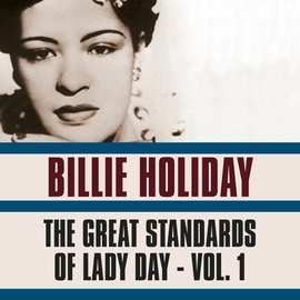 Billie Holiday альбом The Great Standards of Lady Day, Vol. 1