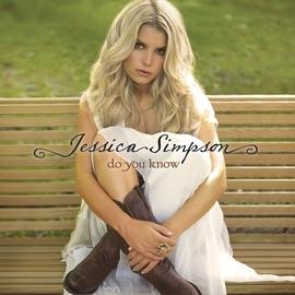 Jessica Simpson альбом Do You Know