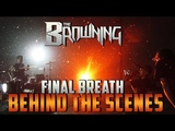 The Browning - Final Breath Music Video - Behind the Scenes