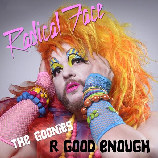 "Radical Face альбом The Goonies ""R"" Good Enough"