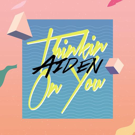 Aiden альбом Thinkin' on You