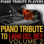 Piano Tribute Players альбом Piano Tribute to Lana Del Rey, Vol. 2