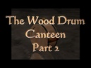 The Wood Drum Canteen Part 2 S3 E10
