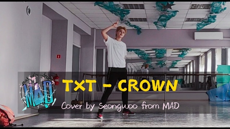 DANCE COVER TXT - CROWN by Seongwoo (short ver.)
