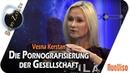 Die Pornografisierung der Gesellschaft - Vesna Kerstan bei SteinZeit