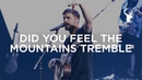 Did You Feel The Mountains Tremble Cory Asbury Heaven Come 2018