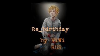 ViWi - Re_Birthday [RUS] {Saga of Evil Part 4}