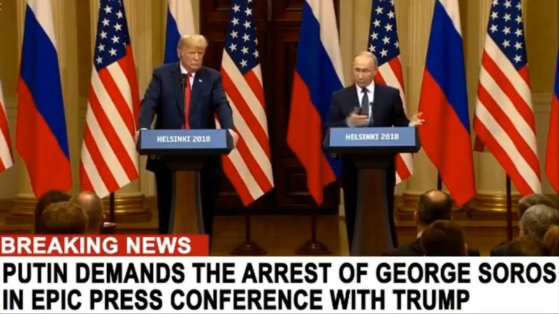 Putin DEMANDS ARREST of George Soros in epic press conference with President Trump