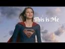 Supergirl - Kara Zor-El- This is Me