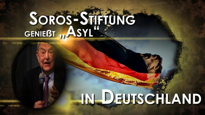 Soros-Stiftung genießt Asyl in Deutschland | 18.07.2019 | www.kla.tv/145806