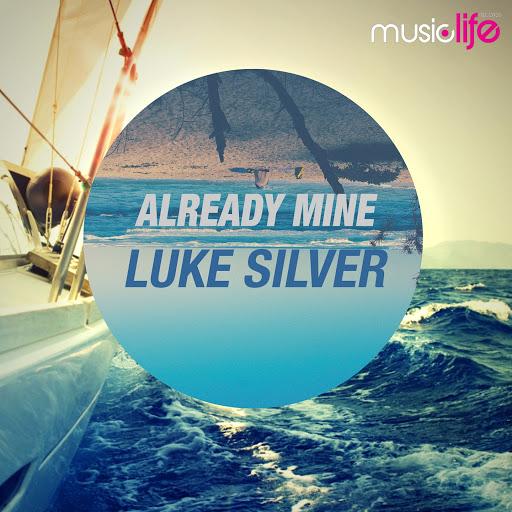 Luke Silver альбом Already Mine