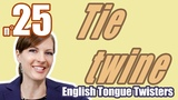 Ecom Английский - Произношение - Скороговорки - Урок 25100 Tie twine to three tree twigs