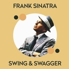 Frank Sinatra альбом Frank Sinatra - Swing & Swagger