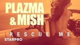 Plazma &amp Mish - Rescue Me