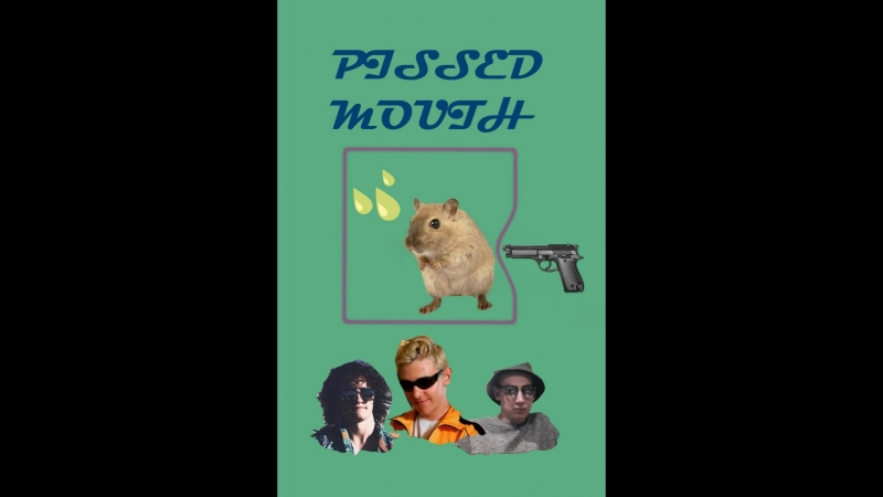 PISSED MOUSES PART I