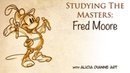Studying the Masters, Vol. 1:5 Fred Moore | Alicia Dianne Art
