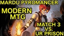 MODERN Mardu Pyromancer vs UR Prison Match 3