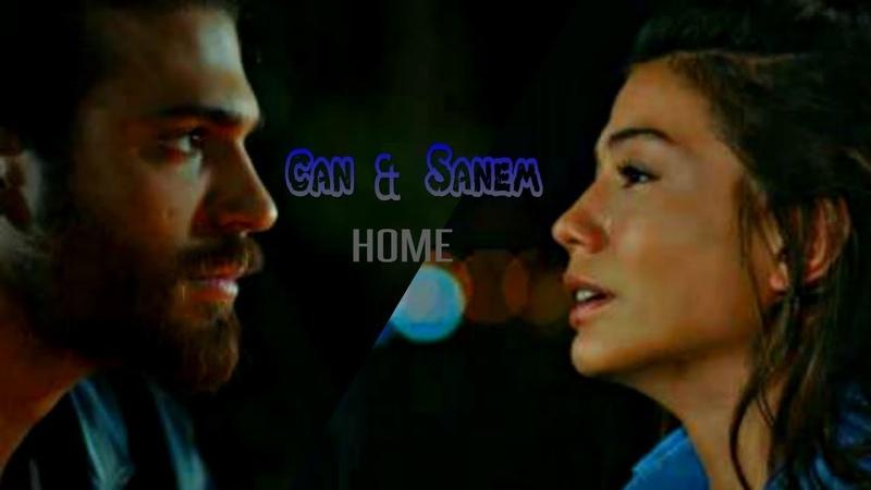 Can Sanem (CanEm) ♥ Home