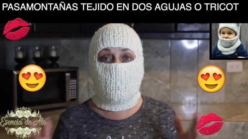 PASAMONTAÑAS EN DOS AGUJAS/TRICOT