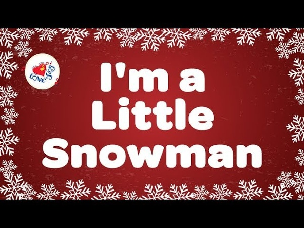 I'm a Little Snowman with Lyrics   Kids Christmas Song   Children Love to Sing