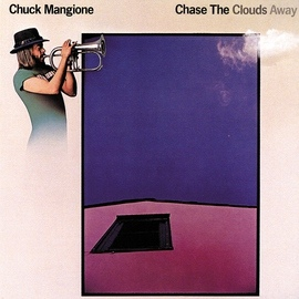 Chuck Mangione альбом Chase The Clouds Away