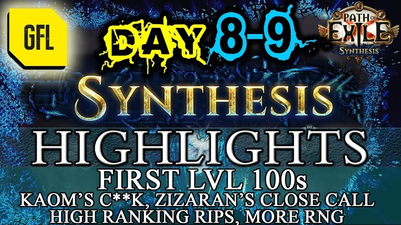 Path of Exile 3.6 SYNTHESIS DAY 8-9 Highlights FIRST LVL 100s, HIGH RANKING RIPS, RNG